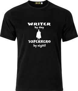 WRITER BY DAY SUPERHERO BY NIGHT FUNNY GIFT FATHERSDAY XMAS COTTON T SHIRT