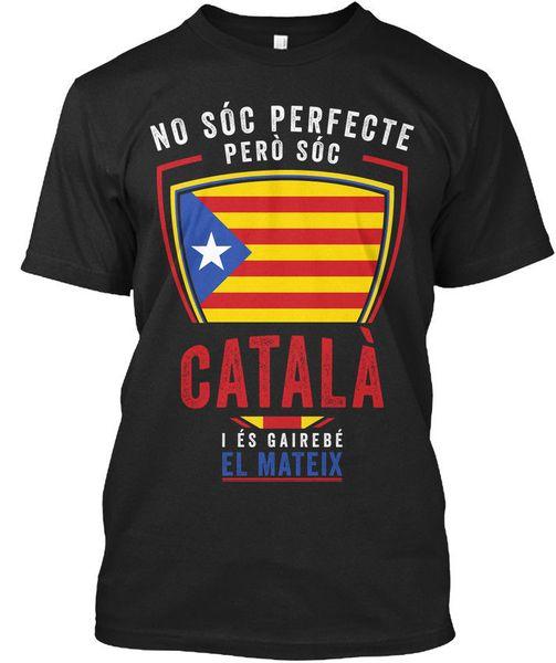 Catalunya Catalona Catalonia Catala - No Soc Perfecte Pero I Es Футболка Élégant Смешные бесплатная доставка Унисекс Повседневная