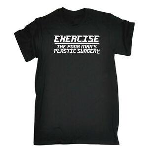 Funny Novelty T-Shirt Mens tee TShirt - Exercise The Poor Mans Plastic Surgery