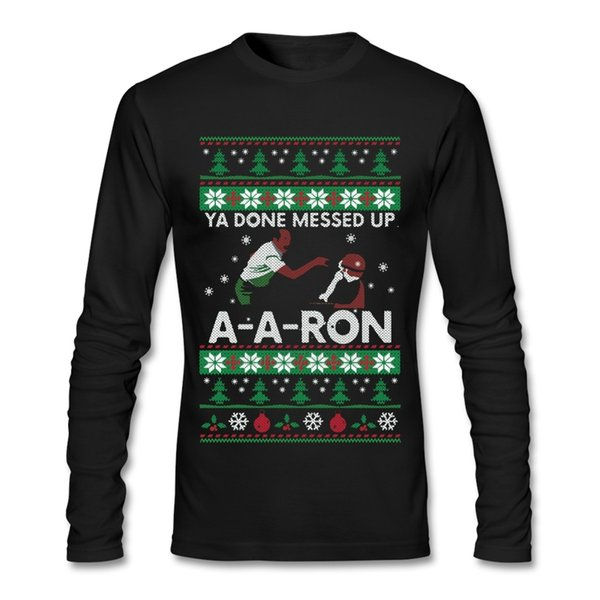 Humorous Man T-shirts You Done Messed Up A Aron Ugly Sweater Clothes Tshirt Adult Long Sleeve 100% Cotton T Shirts For TeenBoys