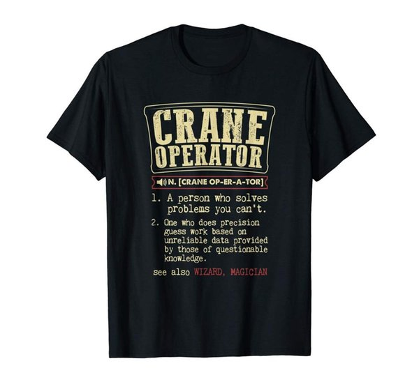 Crane Operator Funny Dictionary Definition 2019 New Arrival Men T Shirt New Men Great Quality Funny Man Cotton Bulk T Shirts
