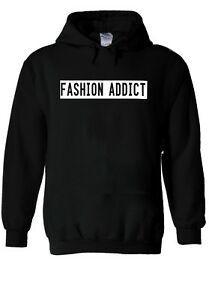 Fashion Addict Slogan Funny Top Hoodie Sweatshirt Jumper Men Women Unisex 1891