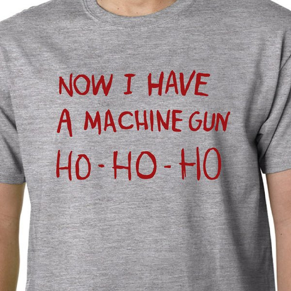 HO-HO-HO Now I Have A Machine Gun t-shirt DIE HARD XMAS GEEK FUNNY HUMOUR QUOTE Funny free shipping Unisex Casual