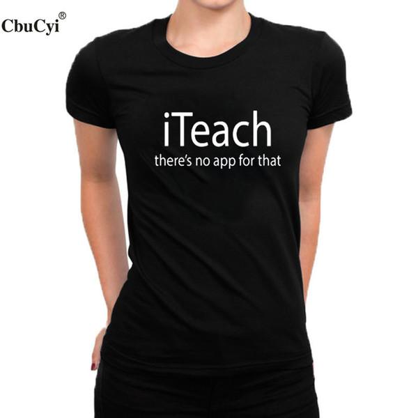 T-shirt CbuCyi pour enseignante, il n'y a pas d'application pour cela Tee shirt imprimé pour dames Femme Retour à l'école Grande Taille