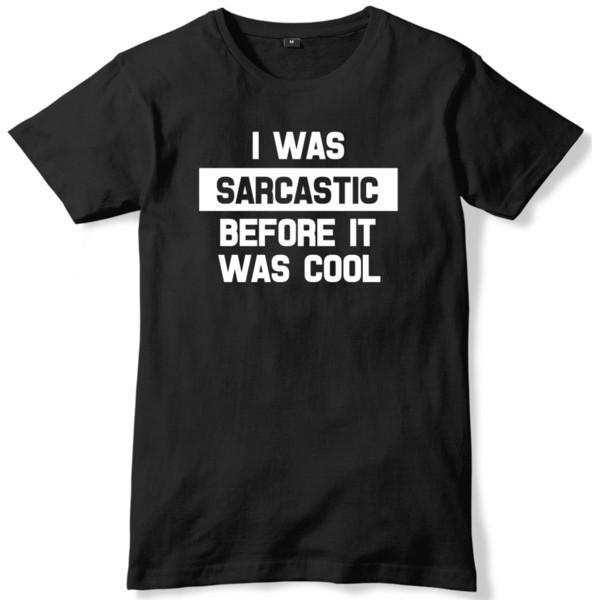 Era sarcástico antes de que fuera fresco para hombre divertido Unisex T-Shirt envío libre divertido Unisex Casual camiseta