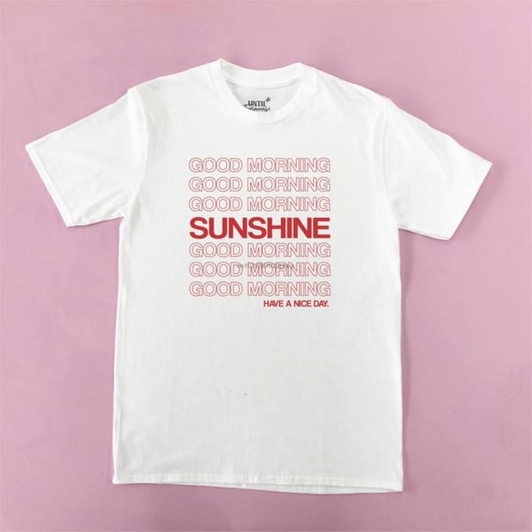 Großhandel Guten Morgen Sonnenschein T Shirt Slogan T Shirt Positive Nachricht Trend Frech Männer T Shirt Von Xiatian8 2649 Auf Dedhgatecom