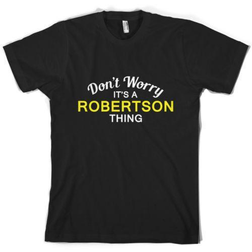 Don'T Worry It's a ROBERTSON Thing Mens T-Shirt - Family - Custom Name