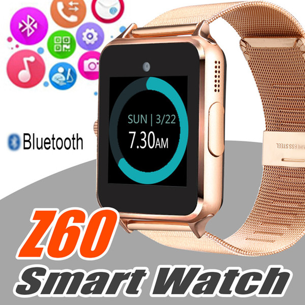 best selling Bluetooth Smart Watch Z60 Smartwatches Stainless Smart Bracelet with SIM Card Camera for Android IOS Cellphones with Retail Box