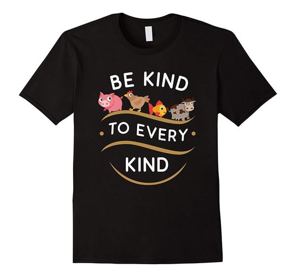 Sé amable con todo tipo Vegetariano Animales divertidos Camiseta negra Camiseta de dibujos animados hombres Unisex Nueva camiseta de moda envío gratis divertido