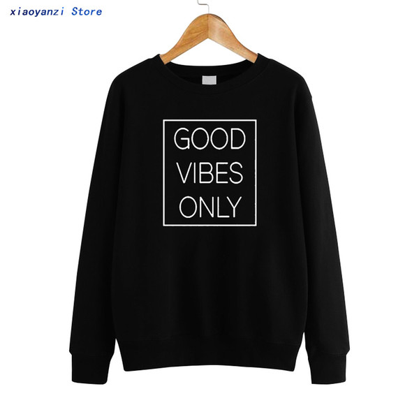 Fashion Women Letter Print Good Vibes Only Funny Women's Sweatshirts Pullovers O-neck Hoodies Plus Size Sweatshirt Brand euu836