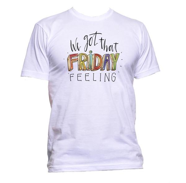 Мы получили, что пятница чувство футболки мужские женские унисекс мода лозунг комедия подарок размер Discout горячая новая футболка цвет Джерси печати футболка