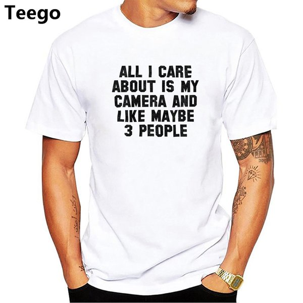 All I Care About It My Camera Funny T Shirt Photographer Gift Picture Shirt white Men Tshirts Homme Tees