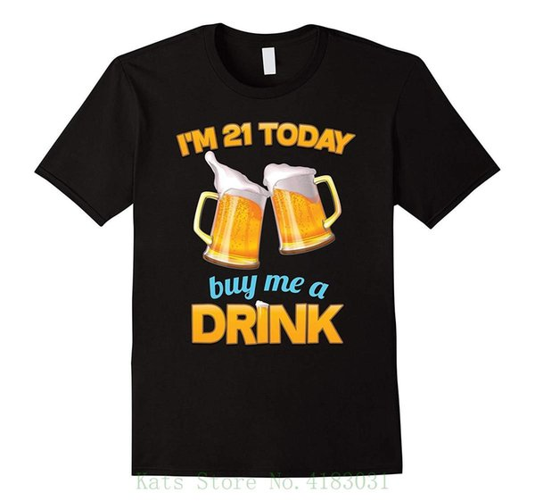 21st Birthday T shirt , | I'm 21 Today , Buy Me A Drink , Beer 2018 New Fashion Brand Clothing