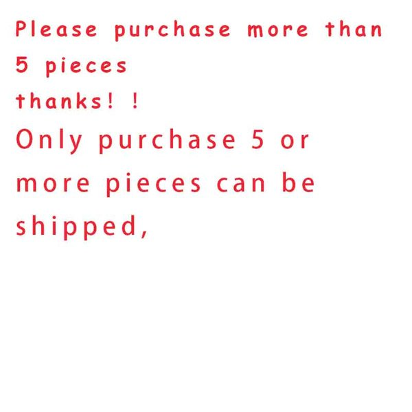 Please purchase more than 5 pieces
