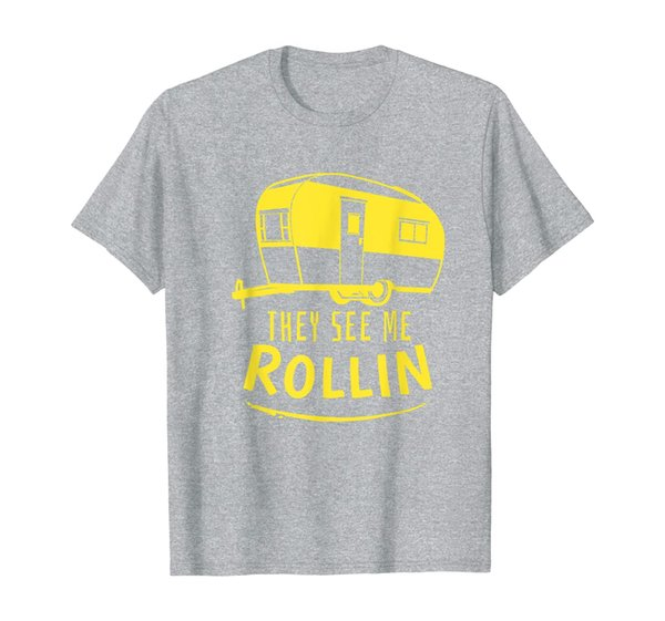 They See Me Rollin Camping Gift Shirt RV Camper T-Shirt