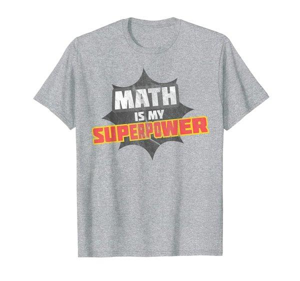 Math Is My Superpower T-Shirt Math Teacher Shirt
