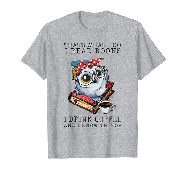 That's What I Do I Read Books I Drink Coffee Owl T-Shirt