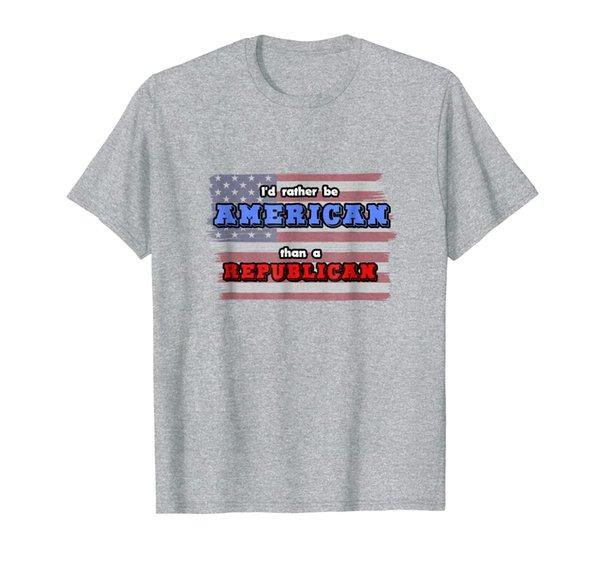 I'd Rather Be American Than A Republican T-Shirt