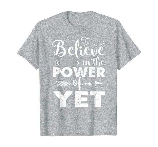 I Believe In The Power Of Yet Shirt Growth Mindset Teacher T-Shirt