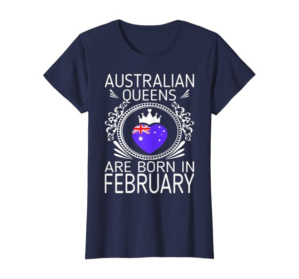 Womens Australian Queens Are Born In February Gift Tshirt