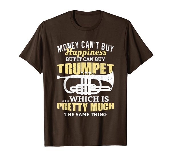 Money Can't Buy You Happiness But It Can Buy Trumpet T-Shirt