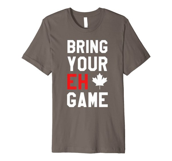 Bring Your Eh Game Funny Go Canada Gift Premium T-Shirt