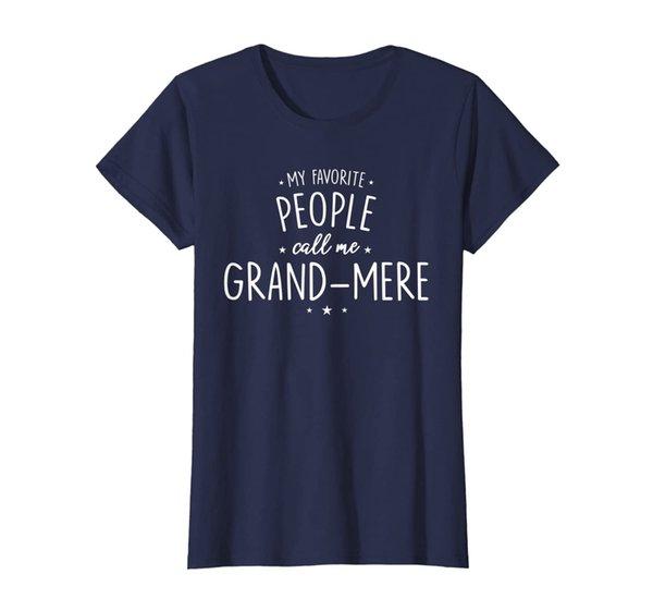 Womens Grand-Mere Shirt Gift: My Favorite People Call Me T-Shirt