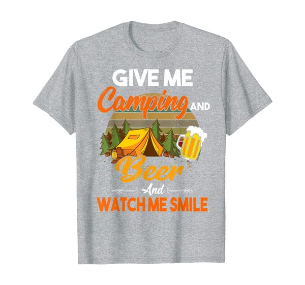 Funny Camper Give Me Camping And Beer And Watch Me Smile T-Shirt