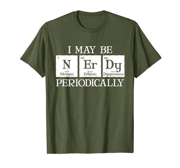 I May Be Nerdy Periodically Funny Periodic Table Gift T-Shirt