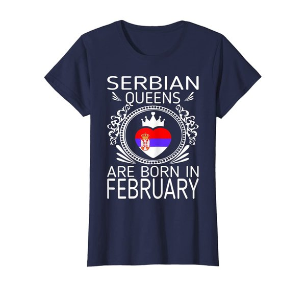 Womens Serbian Queens Are Born In February Gift Tshirt