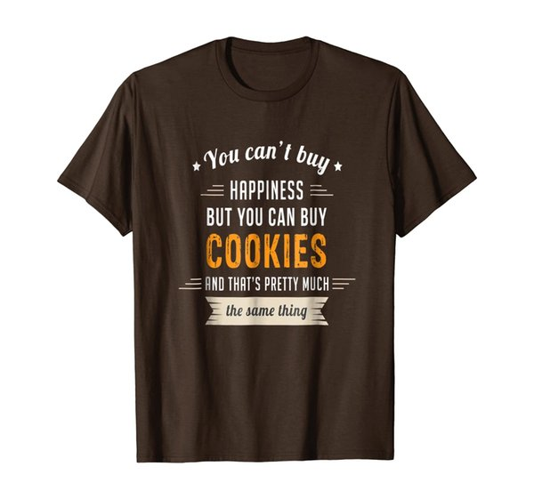 Can't Buy Happiness Can Buy Cookies Same Thing T-Shirt