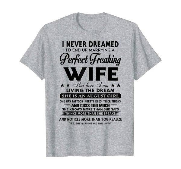 Mens Never Dreamed I'd End Up Marrying A Perfect August Wife T-Shirt