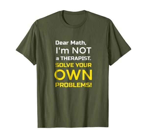 Hate Math T Shirt - Dear Math I'm Not a Therapist