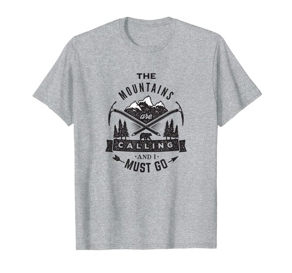 """""""The Mountains Are Calling And I Must Go"""" Mountaineer Shirt"""