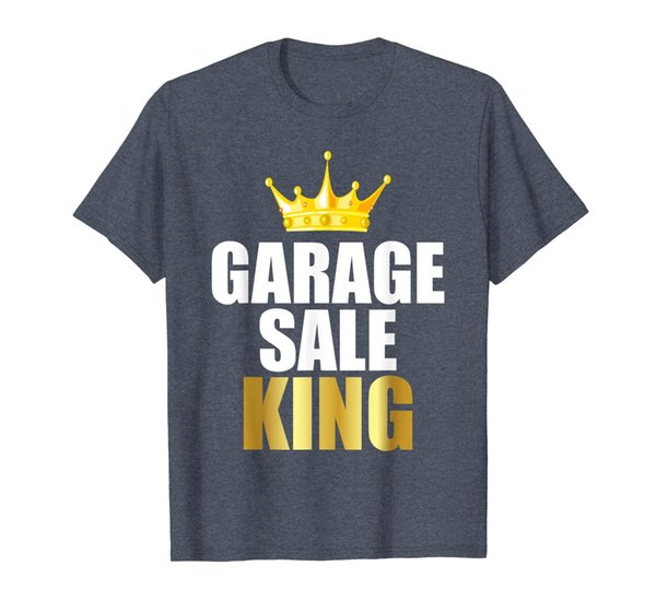 Garage Sale Shirt Funny Garage Sale King Tee Yard Sale