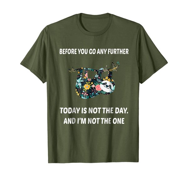 Today is not the day and I am not the one tshirt funny tee