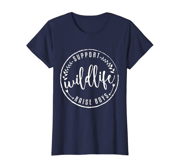 Womens Support Wildlife Raise Boys T-Shirt For Mom