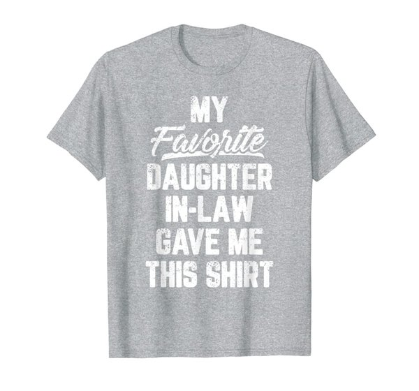 My Favorite Daughter In Law Gave Me This Shirt Father's Day T-Shirt