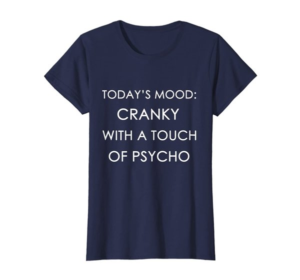 Womens Cranky With A Touch Of Psycho Mood Mom Wife T-Shirt