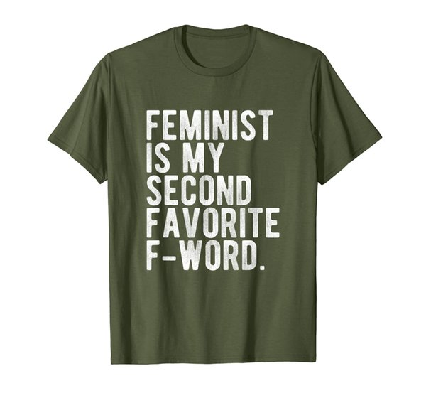 Feminist is My Second Favorite F-Word Funny Feminist T-Shirt