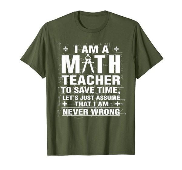 Math Teacher T-shirt I Am A Math Teacher To Save Time