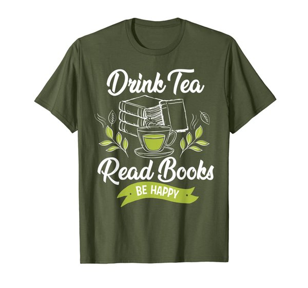 Drink Tea Read Books Be Happy T-Shirt Funny Book Worm Tee
