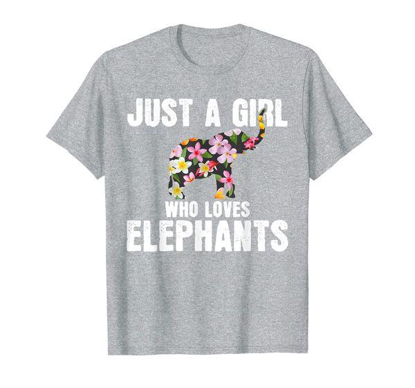 Elephant Shirt Just A Girl Who Loves Elephants T-Shirt Gift