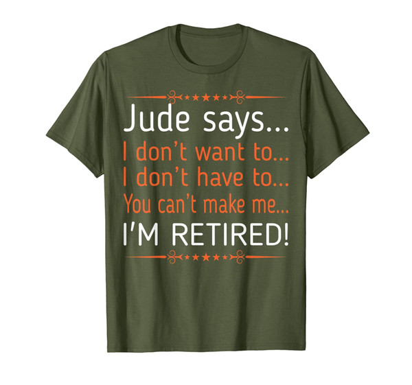 Mens Jude I Dont Want To I Dont Have To Retired Tshirt