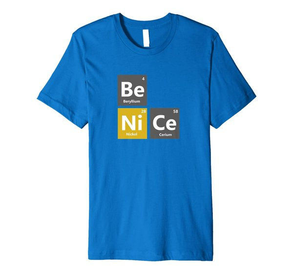 Periodic Table Of The Elements T-shirt Be NiCe Funny Tee