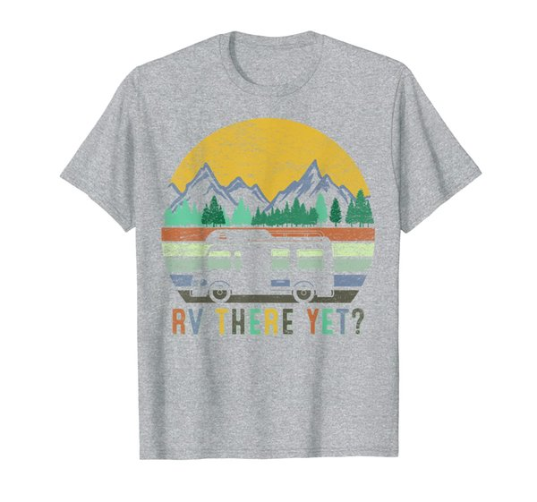 Funny RV There Yet? Camper Camping Vintage Camp Vacation Tee T-Shirt