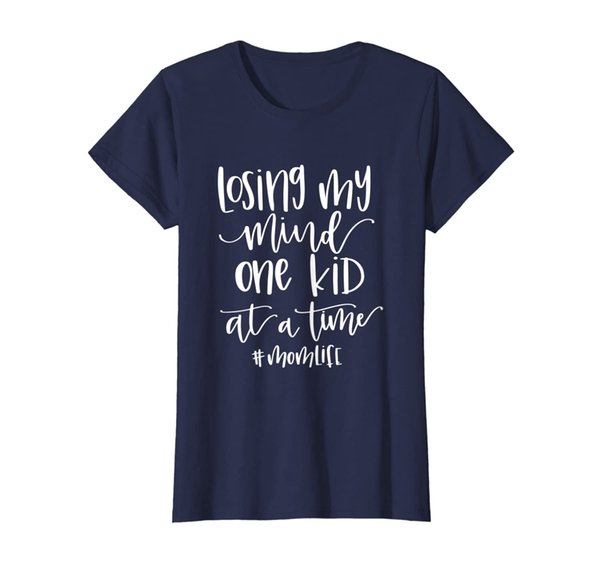 Womens Losing my Mind One Kid at a Time T-shirt, Mom Life Gift Tee T-Shirt