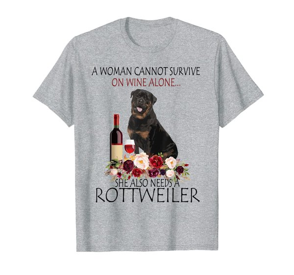 A woman cannot survive on wine alone Rottweiler gift funny T-Shirt