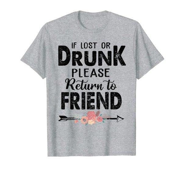 if lost or drunk please return to my friend tee best friend