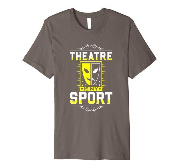 Theatre Is My Sport Actor Actress Singer Theater Entertainer Premium T-Shirt